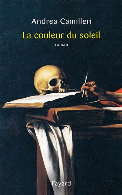 La couleur du soleil : roman | Andrea Camilleri (1925-....). Auteur
