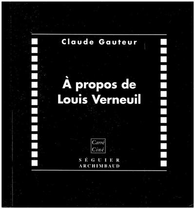 A propos de Louis Verneuil (1893-1952)