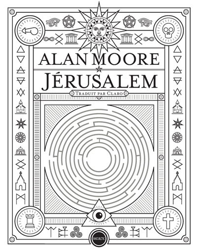 Jérusalem / Alan Moore | Moore, Alan (1953-....). Auteur