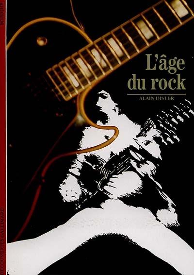 âge du rock (L') | Dister, Alain (1941-....). Auteur