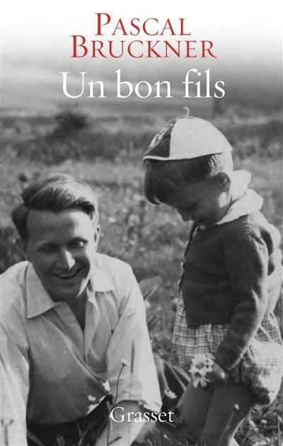 Un bon fils / Pascal Bruckner | Bruckner, Pascal (1948-....). Auteur