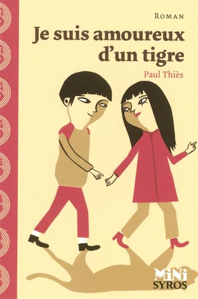 Je suis amoureux d'un tigre / Paul Thiès | Thiès, Paul (1958-....). Auteur