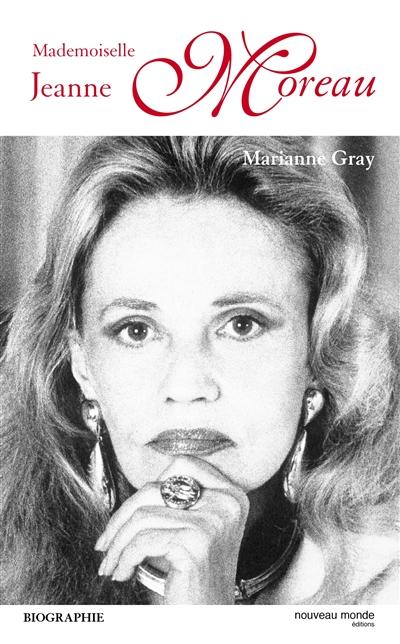 Mademoiselle Jeanne Moreau   Gray, Marianne (1947-....). Auteur