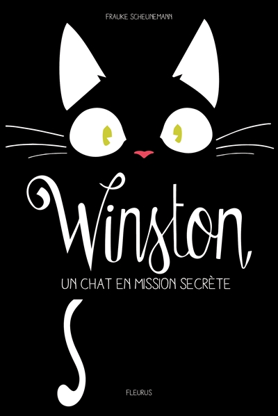 Winston. 1, Un chat en mission secrète / F. Scheunemann | Scheunemann, Frauke (1969-....). Auteur