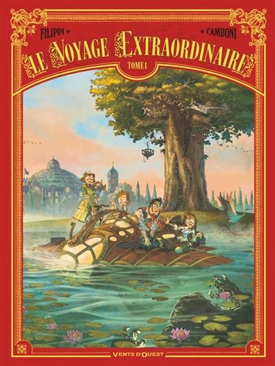 Le voyage extraordinaire. Vol. 1. Le trophée Jules Verne