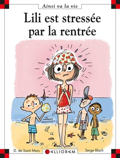 Lili est stressée par la rentrée   Saint-Mars, Dominique de (1949-...). Auteur