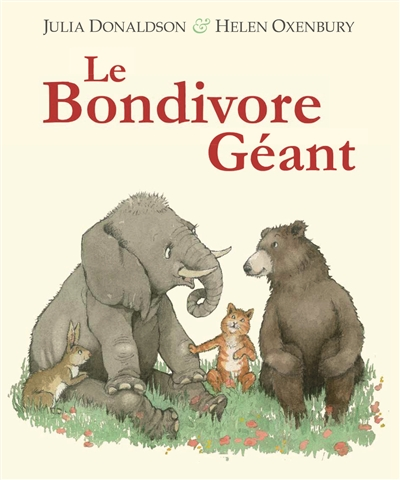 Le  bondivore géant | Donaldson, Julia (1948-....). Auteur