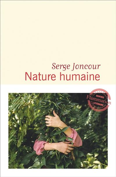 Nature humaine : roman | Joncour, Serge (1961-....). Auteur