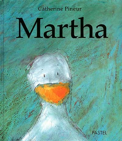 Martha / Catherine Pineur | Pineur, Catherine (1969-....). Auteur