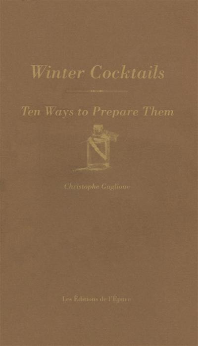 Winter cocktails : ten ways to prepare them