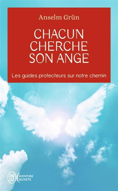Chacun cherche son ange : les guides protecteurs sur notre chemin
