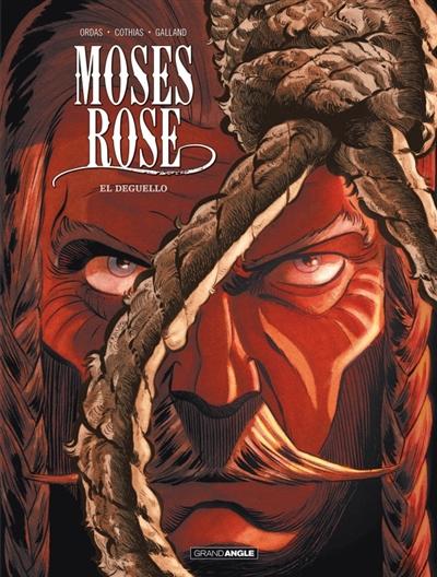 Moses Rose. Vol. 3. El deguello
