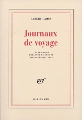 Journaux de voyage / Albert Camus   Camus, Albert (1913-1960). Auteur