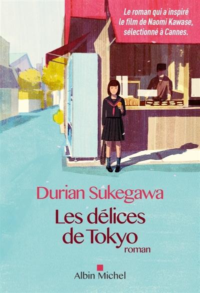 Les délices de Tokyo : roman / Durian Sukegawa | Sukegawa, Durian. Auteur