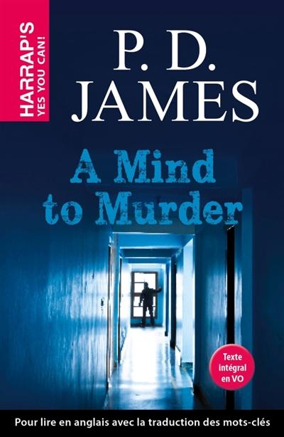A mind to murder / P.D. James | James, Phyllis Dorothy (1920-....). Auteur