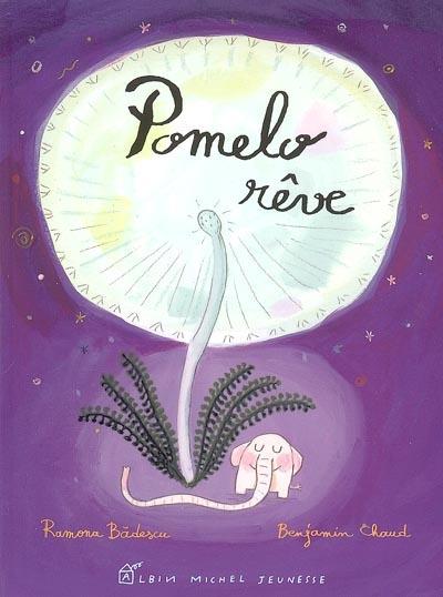 Pomelo rêve / Ramona Badescu, Benjamin Chaud | Badescu, Ramona (1980-....). Auteur