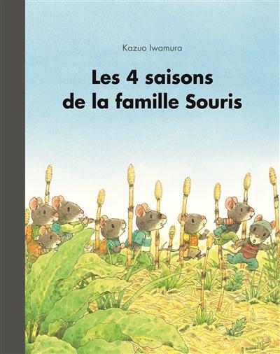 Les 4 saisons de la famille Souris : anthologie / Kazuo Iwamura | Iwamura, Kazuo (1939-....). Auteur