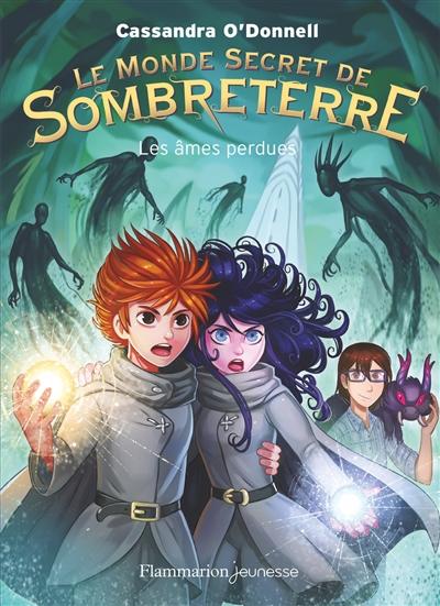Le monde secret de Sombreterre. Vol. 3. Les âmes perdues