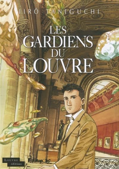 Les gardiens du Louvre   Jirô Taniguchi (1947-....). Auteur