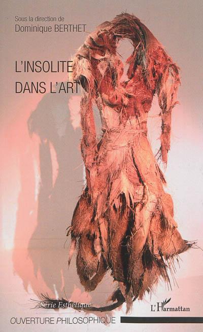 L' insolite dans l'art   Berthet, Dominique. Directeur de publication