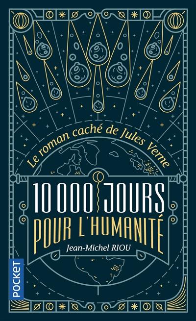 10.000 jours pour l'humanité : le roman caché de Jules Verne
