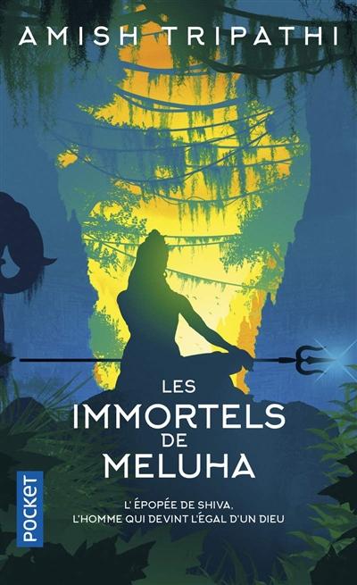 La trilogie de Shiva. Vol. 1. Les immortels de Meluha