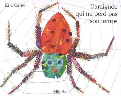L'araignée qui ne perd pas son temps | Eric Carle (1929-....). Auteur