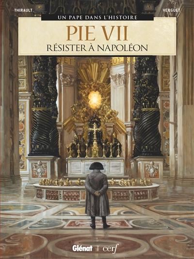 Pie VII : résister à Napoléon