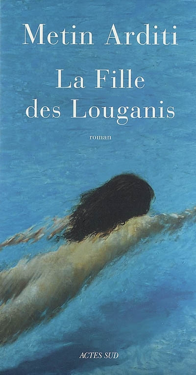 Fille des Louganis (La)   Arditi, Metin (1945-...). Auteur