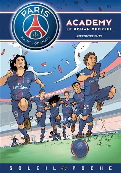 Paris Saint-Germain Academy : le roman officiel. Affrontements