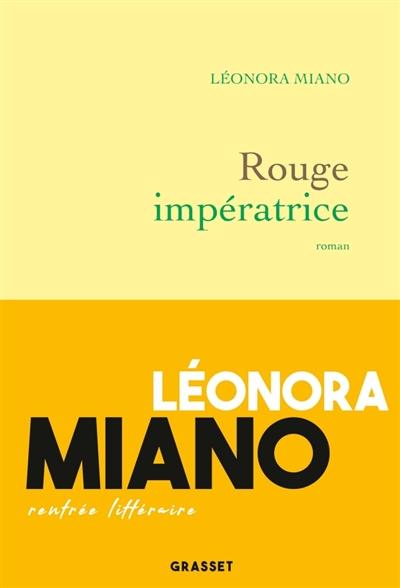 Rouge impératrice : roman | Miano, Léonora. Auteur