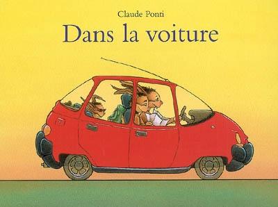 Dans la voiture | Ponti, Claude (1948-....). Auteur