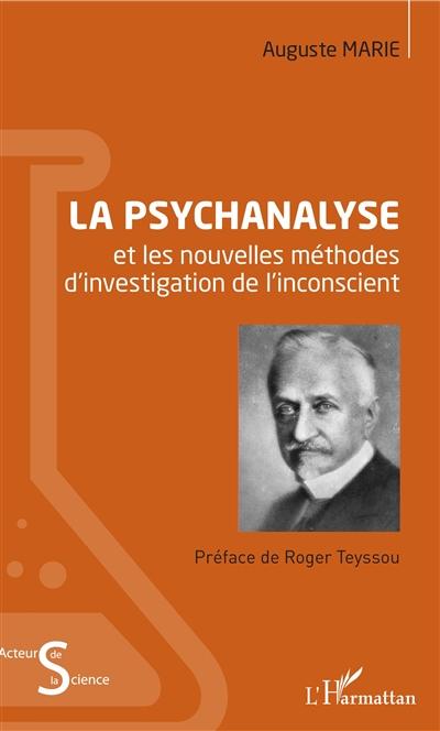 La psychalanyse et les nouvelles méthodes d'investigation de l'inconscient : étude des problèmes de l'inconscient au point de vue du déterminisme psychologique et de la psychanalyse