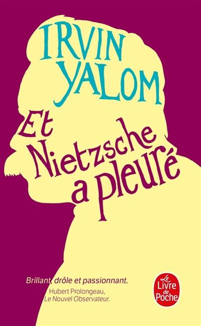 Et Nietzsche a pleuré   Yalom, Irvin D.. Auteur