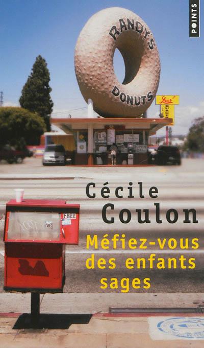 Méfiez-vous des enfants sages : roman   Coulon, Cécile (1990-....). Auteur