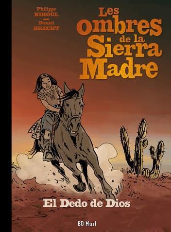 Les ombres de la Sierra Madre. Vol. 3. El dedo de Dios