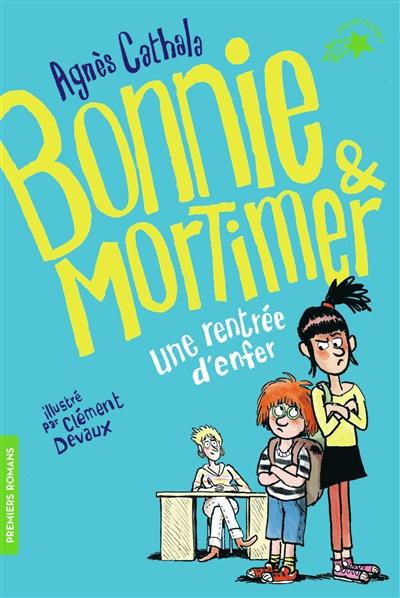 Bonnie & Mortimer. Une rentrée d'enfer