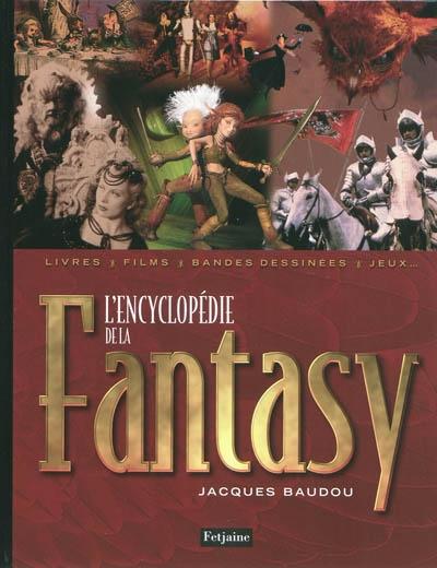 encyclopédie de la fantasy (L')   Baudou, Jacques (1946-....). Auteur
