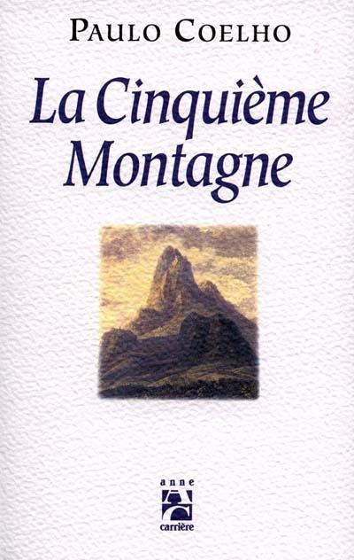 La Cinquième montagne / Paulo Coelho   Coelho, Paulo (1947-....)