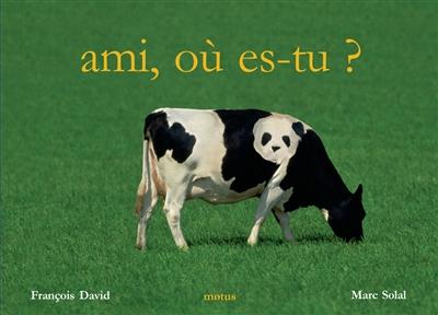 Ami, où es-tu ? | François David (1950-....). Auteur