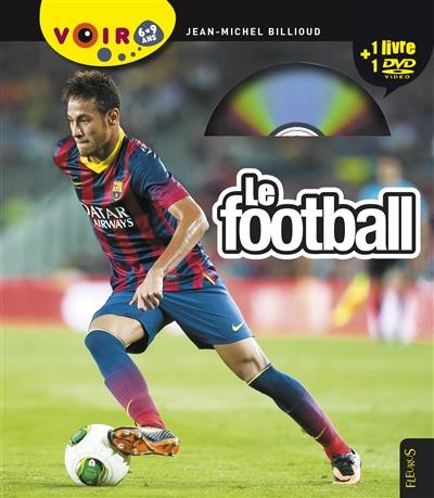 Le football / Jean-Michel Billioud |