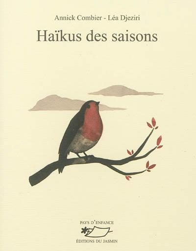 Haïkus des saisons / Annick Combier | Combier, Annick (1960-....). Auteur