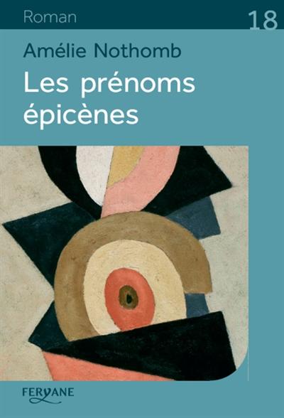 Les prénoms épicènes | Nothomb, Amélie (1966-....). Auteur