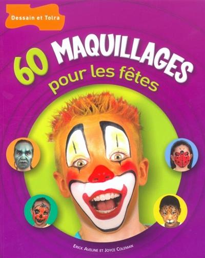 60 maquillages pour les fêtes / Erick Aveline, Joyce Coleman | Aveline, Erick. Auteur