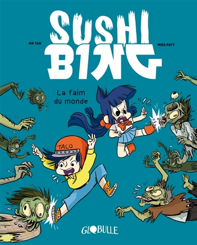 Sushi Bing. Vol. 2. La faim du monde