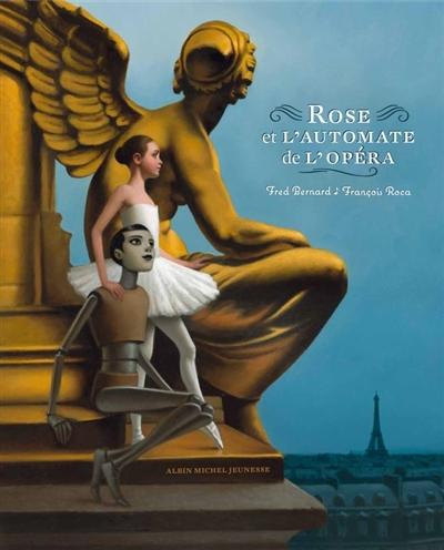 Rose et l'automate de l'opéra / Fred Bernard | Bernard, Frédéric (1969-....). Auteur