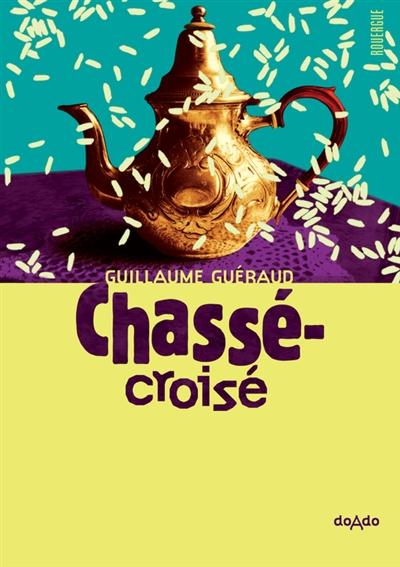 Chassé-croisé / Guillaume Guéraud   Guéraud, Guillaume (1972-....). Auteur