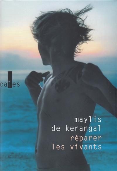 Réparer les vivants / Maylis de Kerangal | Kerangal, Maylis de (1967-...). Auteur