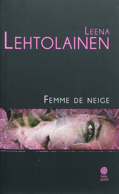 Femme de neige / Leena Lehtolainen | Lehtolainen, Leena. Auteur