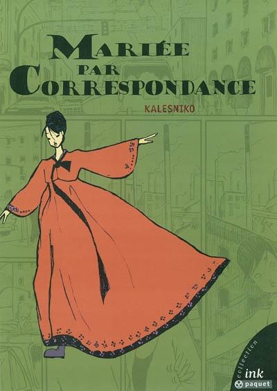 Mariée par correspondance | Kalesniko, Mark. Auteur